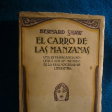 Libros antiguos: BERNARD SHAW: - EL CARRO DE LAS MANZANAS - (TEATRO) (MADRID, 1930). Lote 47260951