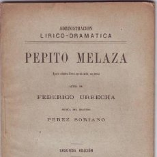 Libros antiguos: URRECHA, FEDERICO: PEPITO MELAZA. APURO CÓMICO-LÍRICO EN UN ACTO, EN PROSA. 1896. 2ª EDICIÓN. Lote 47332865