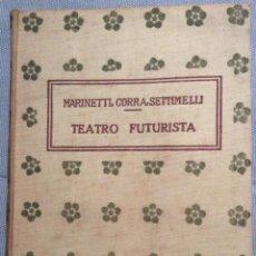 Libros antiguos: F.T. MARINETTI, EMILIO SETTIMELLI, BRUNO CORRA. TEATRO FUTURISTA SINTETICO. PRIMERA EDICIÓN 1915. Lote 47394215