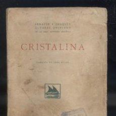Libros antiguos: CRISTALINA. COMEDIA EN TRES ACTOS. A-QUINTERO-0005. Lote 47414530