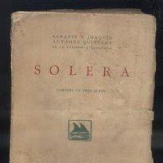 Libros antiguos: SOLERA. COMEDIA EN TRES ACTOS. A-QUINTERO-0014. Lote 47414842