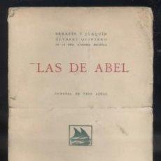 Libros antiguos: LAS DE ABEL. COMEDIA EN TRES ACTOS. A-QUINTERO-0022. Lote 47415166