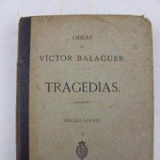 Libros antiguos: L- 394. TRAGEDIAS. VICTOR BALAGUER. TEXTO CATALAN Y CASTELLANO. MADRID. 3ª EDICION. 1882.. Lote 47533497