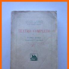 Libros antiguos: TEATRO COMPLETO . TOMO XXXII . COMEDIAS Y DRAMAS - SERAFIN Y JOAQUÍN ALVAREZ QUINTERO. Lote 47913694