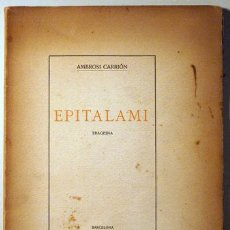 Libros antiguos: CARRIÓN, AMBROSI - EPITALAMI. TRAGÈDIA EN UN ACTE - BARCELONA 1912 - PAPER DE FIL. Lote 48226260
