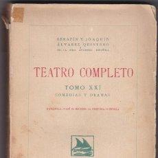 Libros antiguos: TEATRO COMPLETO TOMO XXI - COMEDIAS Y DRAMAS - SERAFÍN Y JOAQUÍN ÁLVAREZ QUINTERO. Lote 48323063