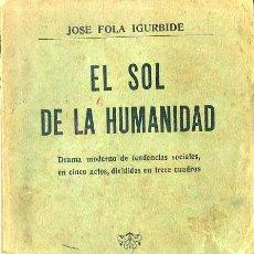 Libros antiguos: FOLA IGÚRBIDE : EL SOL DE LA HUMANIDAD (MAUCCI, 1912). Lote 48554974