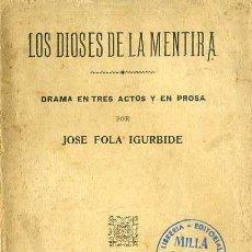 Libros antiguos: FOLA IGÚRBIDE : LOS DIOSES DE LA MENTIRA (MAUCCI, 1911). Lote 48555115