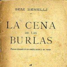Libros antiguos: SEM BENELLI : LA CENA DE LAS BURLAS (1915) . Lote 48555501