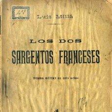 Libros antiguos: LUIS MILLÁ : LOS DOS SARGENTOS FRANCESES (1913) . Lote 48555532