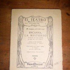 Libros antiguos: LUQUE, F. ENCARNA LA MISTERIO : SAINETE EN DOS ACTOS, DIVIDIDOS EN CINCO CUADROS. Lote 48588393