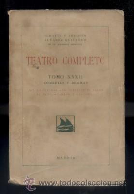 TEATRO COMPLETO. TOMO XXXII. COMEDIAS Y DRAMAS. ALVAREZ QUINTERO, S. Y J. A-QUINTERO-0062 (Libros antiguos (hasta 1936), raros y curiosos - Literatura - Teatro)