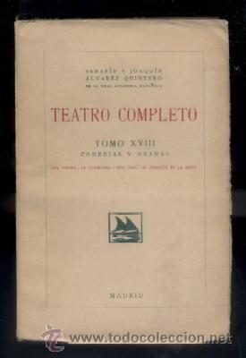TEATRO COMPLETO. TOMO XVIII. COMEDIAS Y DRAMAS. ALVAREZ QUINTERO, S. Y J. A-QUINTERO-0065 (Libros antiguos (hasta 1936), raros y curiosos - Literatura - Teatro)