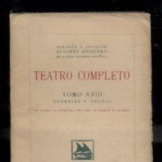 Libros antiguos: TEATRO COMPLETO. TOMO XVIII. COMEDIAS Y DRAMAS. ALVAREZ QUINTERO, S. Y J. A-QUINTERO-0065. Lote 48757439
