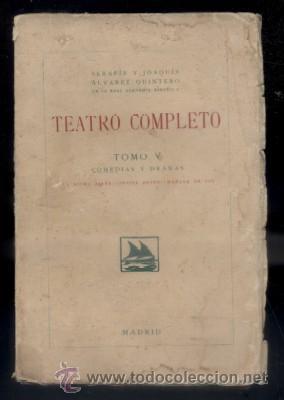 TEATRO COMPLETO. TOMO V. COMEDIAS Y DRAMAS. ALVAREZ QUINTERO, S. Y J. A-QUINTERO-0069 (Libros antiguos (hasta 1936), raros y curiosos - Literatura - Teatro)