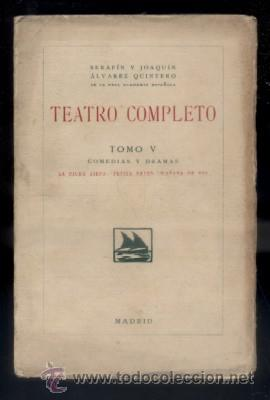 TEATRO COMPLETO. TOMO V. COMEDIAS Y DRAMAS. ALVAREZ QUINTERO, S. Y J. A-QUINTERO-0070 (Libros antiguos (hasta 1936), raros y curiosos - Literatura - Teatro)