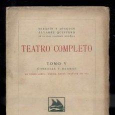 Libros antiguos: TEATRO COMPLETO. TOMO V. COMEDIAS Y DRAMAS. ALVAREZ QUINTERO, S. Y J. A-QUINTERO-0070. Lote 48758606