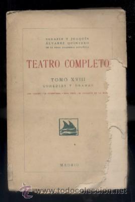 TEATRO COMPLETO. TOMO XVIII. COMEDIAS Y DRAMAS. ALVAREZ QUINTERO, S. Y J. A-QUINTERO-0075 (Libros antiguos (hasta 1936), raros y curiosos - Literatura - Teatro)