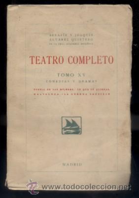TEATRO COMPLETO. TOMO XV. COMEDIAS Y DRAMAS. ALVAREZ QUINTERO, S. Y J. A-QUINTERO-0076 (Libros antiguos (hasta 1936), raros y curiosos - Literatura - Teatro)