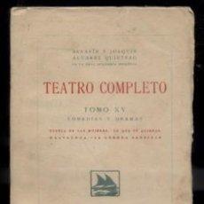 Libros antiguos: TEATRO COMPLETO. TOMO XV. COMEDIAS Y DRAMAS. ALVAREZ QUINTERO, S. Y J. A-QUINTERO-0076. Lote 48758892