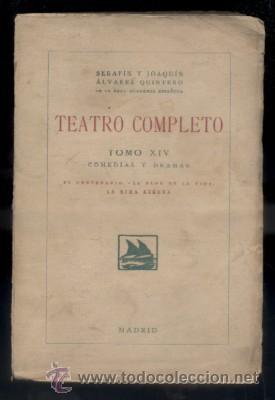 TEATRO COMPLETO. TOMO XIV. COMEDIAS Y DRAMAS. ALVAREZ QUINTERO, S. Y J. A-QUINTERO-0077 (Libros antiguos (hasta 1936), raros y curiosos - Literatura - Teatro)