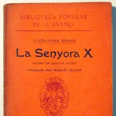 Libros antiguos: LA SENYORA X. DRAMA EN QUATRE ACTES - BISSON, ALEXANDRE. Lote 37006622