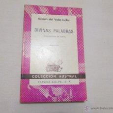 Libros antiguos: DIVINAS PALABRAS - RAMON DEL VALLE-INCLAN - 1972. Lote 48831057