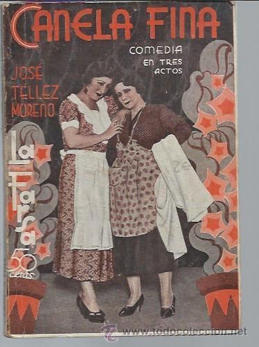 CANELA FINA JOSE TELLEZ MORENO, LA FARSA AÑO VIII 24 MARZO 1934 MADRID Nº 341 (Libros antiguos (hasta 1936), raros y curiosos - Literatura - Teatro)