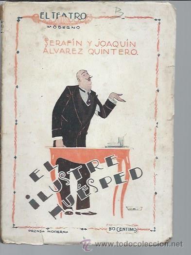 EL TEATRO MODERNO AÑO II NOVIEMBRE 1926 Nº 62 EL ILUSTRE HUESPED SERAFIN Y JOAQUIN ALVAREZ QUINTERO (Libros antiguos (hasta 1936), raros y curiosos - Literatura - Teatro)