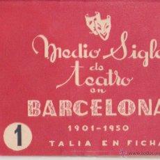 Libros antiguos: MEDIO SIGLO DE TEATRO EN BARCELONA 1901 1950 FICHAS Nº 1 COMPLETO MBE MBE+ RUSTICA. Lote 206323506