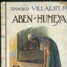 Libros antiguos: VILLAESPESA : ABEN HUMEYA (SOPENA). Lote 49266148