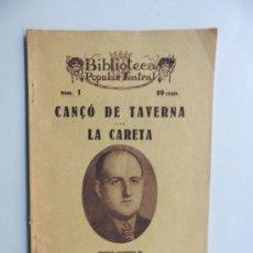 Libros antiguos: JOSEP Mª DE SAGARRA / CANÇO DE TAVERNA - LA CARETA / BIBLIOTECA POPULAR TEATRAL Nº 1 /BARCELONA 1922. Lote 49348304