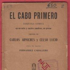 Libros antiguos: EL CABO PRIMERO-ZARZUELA CÓMICA-CARLOS ARNICHES Y CELSO LUCIO-MUSICA F.CABALLERO-1895-47 PAG-LTEA28. Lote 49724987