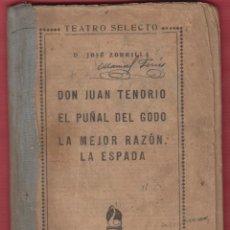 Libros antiguos: DON JUAN TENORIO-EL PUÑAL DEL GOZO-LA MEJOR RAZÓN LA ESPADA-J.ZORRILLA-Nº ESPECIAL-1920 APROX-LTEA43. Lote 49745966