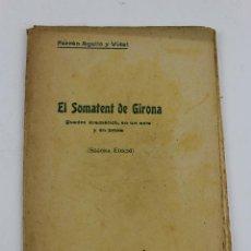 Libros antiguos: L-1446. EL SOMATENT DE GIRONA. FERRAN AGULLO Y VIDAL.. Lote 49785989