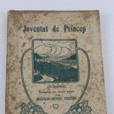 Libros antiguos: L- 1767. JOVENTUT DE PRINCEP. WILHELM MEYER FOSTER. 1909. BIBL.DE TOTS COLORS.. Lote 49826986