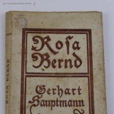 Libros antiguos: L-1845. ROSA BERND. GERHART HAUPTMANN. BIBLIOTECA DE TOTS COLORS. 1909.. Lote 49827106