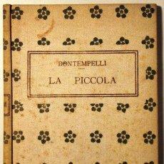 Libros antiguos: BONTEMPELLI, MASSIMO - LA PICCOLA. DRAMA IN TRE ATTI - MILANO 1913 - 1ª ED.. Lote 48447294