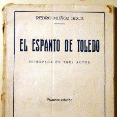 Libros antiguos: MUÑOZ SECA, PEDRO - EL ESPANTO DE TOLEDO. HUMORADA EN TRES ACTOS - 1926. Lote 262533150