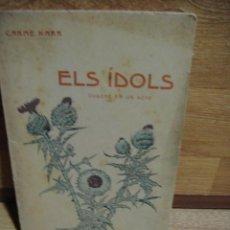 Alte Bücher - els idols - carme karr - bartomeu baxarias editor - año 1911 - libro intonso - 50142332