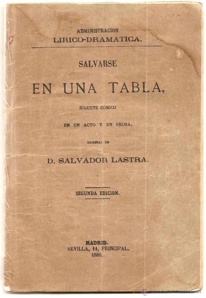SALVARSE EN UNA TABLA - SALVADOR LASTRA - JUGUETE CÓMICO EN UN ACTO Y EN PROSA - AÑO 1880 (Libros antiguos (hasta 1936), raros y curiosos - Literatura - Teatro)