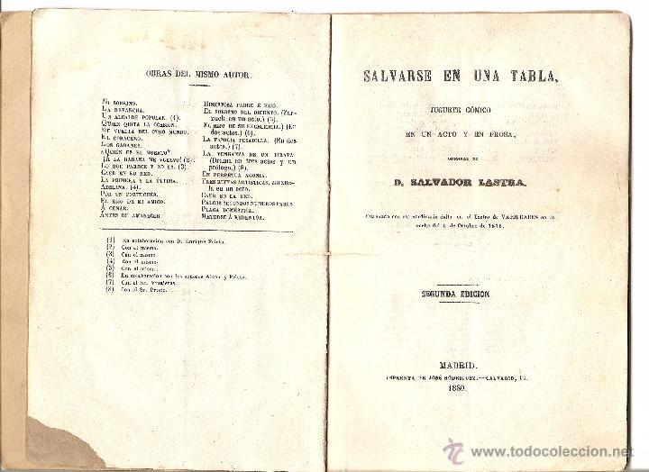 Libros antiguos: SALVARSE EN UNA TABLA - SALVADOR LASTRA - JUGUETE CÓMICO EN UN ACTO Y EN PROSA - AÑO 1880 - Foto 3 - 116206588