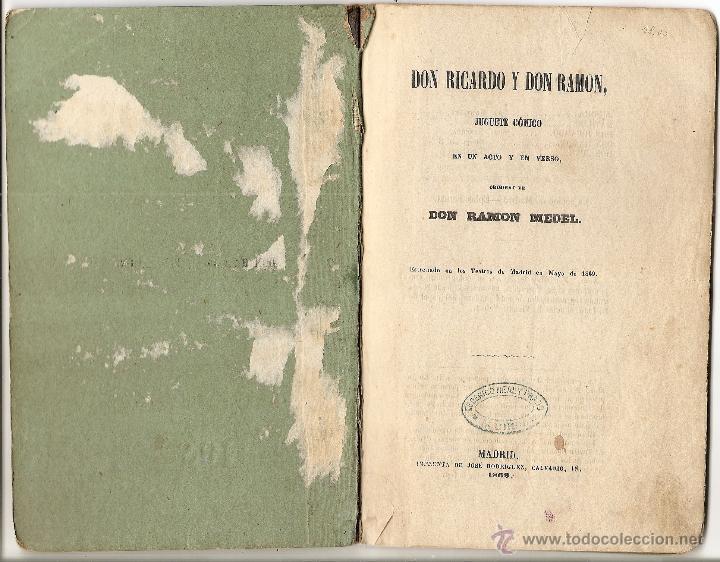 Libros antiguos: DON RICARDO Y DON RAMÓN - DE RAMÓN MEDEL - JUGUETE CÓMICO EN UN ACTO Y EN VERSO - AÑO 1869 - Foto 2 - 50361594