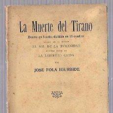 Libros antiguos: LA MUERTE DEL TIRANO. JOSE FOLA IGURBIDE. CASA EDITORIAL MAUCCI. BARCELONA, 1913.. Lote 156916978