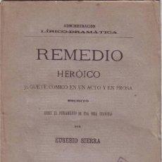 Libros antiguos: SIERRA, EUSEBIO: REMEDIO HEROICO. 1885 PRIMERA EDICIÓN. Lote 50442628