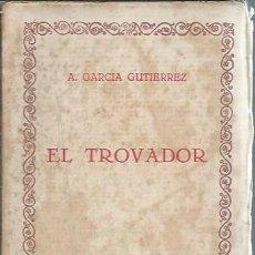 Libros antiguos: EL TROVADOR, A.GARCÍA GUTIERREZ,LAS CIEN MEJORES OBRAS DE LA LITERATURA ESPAÑOLA VOL 75, LEER. Lote 50452550