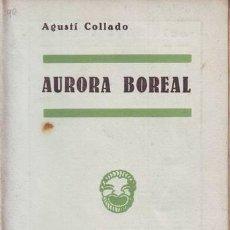 Libros antiguos: COLLADO, AGUSTÍ: AURORA BOREAL. Lote 50458511