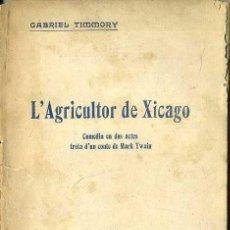Libros antiguos: TIMMORY : L'AGRICULTOR DE XICAGO (BAXARIAS, 1909). Lote 50464873