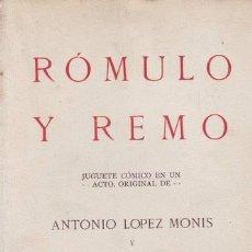Libros antiguos: LOPEZ MONIS, ANTONIO Y PEÑA, RAMÓN: ROMULO Y REMO. JUGUETE CÓMICO.. Lote 50514031
