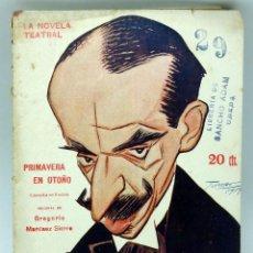 Libros antiguos: LA NOVELA TEATRAL Nº 29 PRIMAVERA EN OTOÑO GREGORIO MARTÍNEZ SIERRA 1917 . Lote 50530558